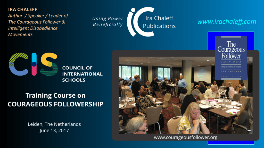 Training Course on Courageous Followership & Intelligent Disobedience - Council of International Schools – Leiden (NL), June 2017